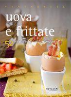 """""""uova e frittare"""" ricette e foto di Valentina Cipriani  http://valentinacipriani.eu/"""