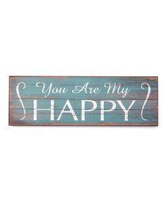 'You Are My Happy' Sign #zulily #zulilyfinds