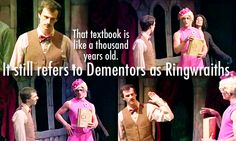 """""""That textbook is like a thousand years old. It still refers to Dementors as Ringwraiths. """" AVPS #Starkid"""
