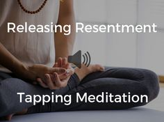 Free Releasing Resentment Tapping Meditation - The Tapping Solution The Tapping Solution, Eft Tapping, Stress Relief Tips, Learning To Let Go, How To Stop Procrastinating, Stress And Anxiety, Spiritual Quotes, Chakras, Excercise