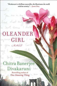 "Oleander Girl: A Novel by Chitra  Banerjee Divakaruni,http://www.amazon.com/dp/1451695659/ref=cm_sw_r_pi_dp_mFEUsb0TTEXG6BNC  Truly a lovely book. Well written, evocative, and descriptive. The clash of cultures, traditions, and the effects of 9/11 on those who are ""brown"". Well worth your time to read."