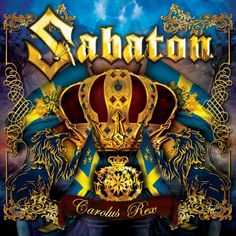"Swedish heavy metal band Sabaton return with a new album, entitled ""Carolus Rex"", released through Nuclear Blast Records"