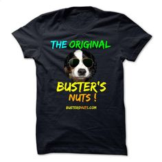 THE ORIGINAL BUSTERS NUTS T Shirt, Hoodie, Sweatshirts - tshirt design #tee #teeshirt