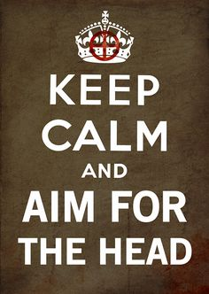 Keep Calm and carry on And Aim For The Head Zombie Posters Keep Calm Posters, Keep Calm Quotes, Keep Calm Carry On, Zombie Apocolypse, Zombie Attack, Poster Art, Vintage Poster, Apocalypse Survival, Thing 1