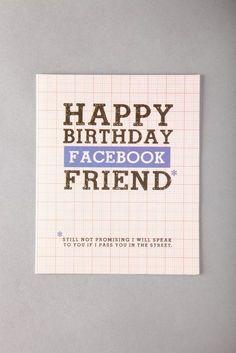 Happy Birthday Facebook Friend. Funny Birthday Card