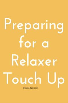 The preparation for a relaxer touch up is just as important as the care between touch ups. In this post A Relaxed Gal shares her blueprint on prepping for relaxer touch ups. | arelaxedgal.com