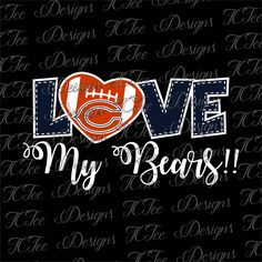 Love My Bears - Chicago Bears - Football SVG File - Vector Design Download - Cut File by TCTeeDesigns on Etsy