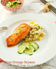 Miso Orange Salmon with Coconut Mango Rice and Pickled Cucumbers | Flavor the Moments