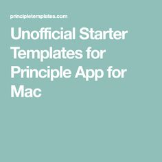 Unofficial Starter Templates for Principle App for Mac