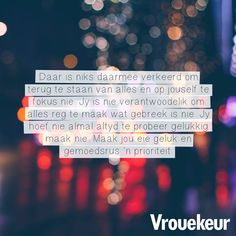 Afrikaanse Quotes, Soul Quotes, Daily Bread, Self Improvement, Inspirational Quotes, Advice, Humor, Feelings, Sayings