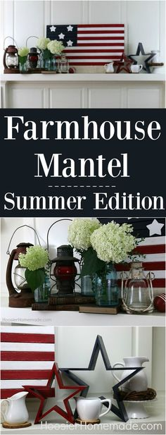 Farmhouse Mantel Decor -- give your home a fresh look for Summer! Use this decorating inspiration on your mantel, shelf and even as a tablescape! Get the Farmhouse look for less! Farmhouse Mantel, Rustic Farmhouse Decor, Country Decor, Rustic Decor, Country Farmhouse, Summer Mantle Decor, American Decor, American Flag, Country Style Homes