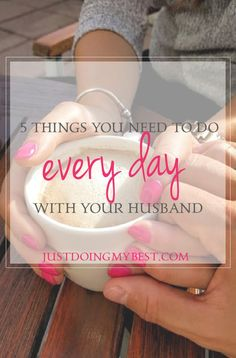 5 things you need to do every day with your husband for a great marriage.