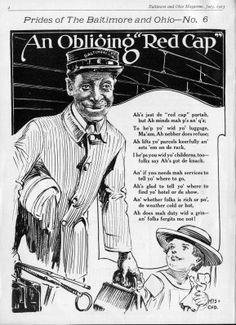 The B&O's African-Americans baggage handlers were known as red caps for their distinctive head-gear.  They assisted loading and unloading heavy luggage and often assisted the station master as necessary. This poem appeared in the B&O's employee magazine, while listed under pride of the B&O and highlighting service, shows racist overtones no doubt faced on a daily basis by the hard-working staff.