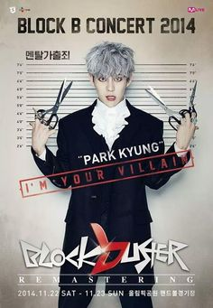 BLOCK B CONCERT 2014 BLOCKBUSTER REMASTERING POSTER: KYUNG  'Crime of running away with other's mentality' cr: http://bontheblock.tumblr.com/