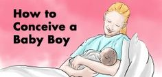 How To Have A Baby Boy: Conceiving a boy using natural methods Concieving A Baby Boy, Baby Boy Tips, Having A Baby Boy, Getting Pregnant Tips, Trying To Get Pregnant, Pregnant With Boy Symptoms, Pregnant Baby, How To Conceive Baby, How To Concieve