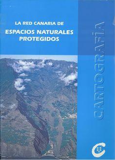 La red canaria de espacios naturales protegidos / José L. Martín Esquivel... [et al.] Canarias : Viceconsejería de Medio Ambiente, 1995 t. II. Cartografía