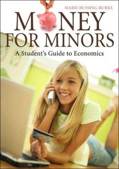 Money for Minors: A Student's Guide to Economics by Marie Bussing-Burks