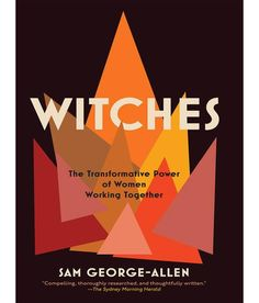 """Read """"Witches The Transformative Power of Women Working Together"""" by Sam George-Allen available from Rakuten Kobo. A celebration of the revolutionary potential of women working with other women, and a powerful statement about myths lik. Cultural Criticism, Teen Witch, Feminist Books, Female Farmer, The Secret History, Working Together, Girl Bands, Other Woman, Sociology"""