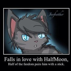 LOL! I love Jayfeather and Half Moon together but Jayfeather and his stick is so funny!