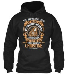 God Create Christine Name Shirt Black Sweatshirt Front