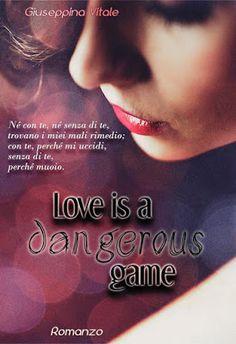 Libri in Bottiglia: Anteprima: Love is a dangerous game di Giuseppina ...