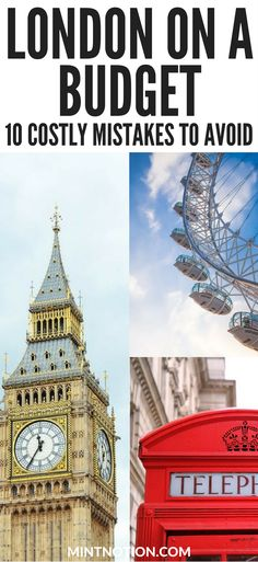 Visit London on a budget. Save money in London. Tourist mistakes to avoid in London. Travel tips.