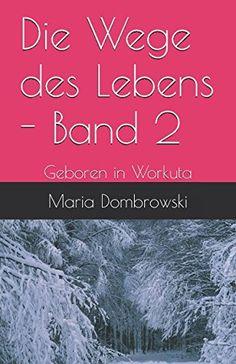 Die Wege des Lebens - Band 2: Geboren in Workuta (Volume ... https://www.amazon.com/dp/1519565593/ref=cm_sw_r_pi_dp_x_bS5AybDCPQCKJ