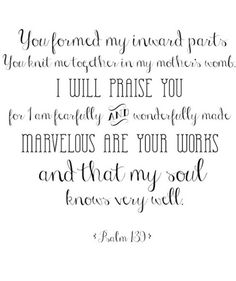 Psalm 139--I need to remind myself of this on the reg