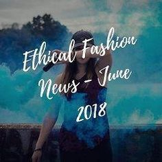 The ultimate ethical fashion news roundup - Big Fashion, Fashion News, The Blonde Salad, Fashion Articles, Teen Vogue, Ethical Fashion, Who What Wear, Sustainable Fashion, Interiors