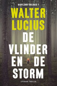 De vlinder en de storm - Walter Lucius. Winnaar Schaduwprijs 2013, de beste spannende debuutroman in de Nederlandse taal. Binnenkort verkrijgbaar bij Theek5