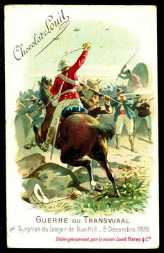 """Chocolate Louit """"The Transvaal War"""" Boer War) Surprise attack on the Boer's Gun Hill camp, December 1899 British Colonial, Toy Soldiers, Moose Art, Old Things, Cigarette Box, War, History, Animals, Fictional Characters"""