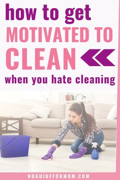 How to get motivated to clean when you're overwhelmed by the mess. | clean house tips | cleaning with kids |