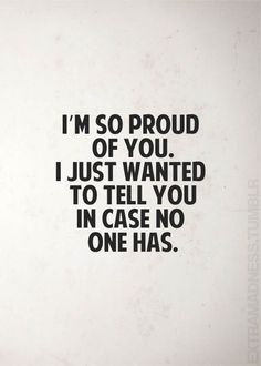 Proud Quotes im so proud of you proud of you quotes amazing Proud Quotes. Proud Quotes motivational quotes dont stop until youre proud art print i am proud of you quotes proud of yourself quotes and sayings cou. Amazing Inspirational Quotes, Great Quotes, Quotes To Live By, Inspirational Quotes For Children, You Are Awesome Quotes, Motivational Quotes For Men, You Are Amazing, Change Quotes, The Words