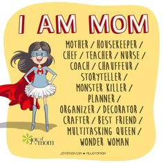 """I am mom. 💕💪🏼🙋🏻 #mother #housekeeper #chef #coach #nurse #etc #superwoman @joyofmom"""