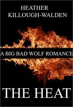 The Heat by Heather Killough-Walden. Fun, adventurous & sexy werewolf romance/adventure story.
