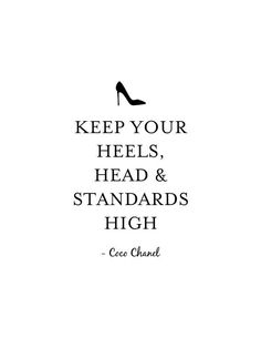 Keep Your Heels, Head & Standards High Print - Coco Chanel Print - Coco Chanel Q. - Keep Your Heels, Head & Standards High Print – Coco Chanel Print – Coco Chanel Quote – - Citations Chanel, Citations Chic, Citation Coco Chanel, Coco Chanel Quotes, Motivacional Quotes, Woman Quotes, Quotes Women, Style Quotes, Strong Women Quotes