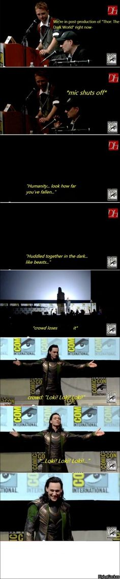 Tom Hiddleston as Loki at Comic-Con 2013. Because he's just that amazing.