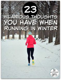 23 thoughts you have during winter runs. | Fit Bottomed Girls