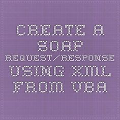 Create a SOAP Request/Response using XML from VBA