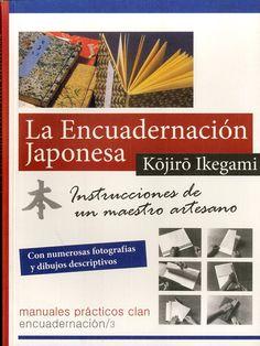la encuadernación japonesa: instrucciones de un maestro artesano (3ª ed.)-kojiro ikegami-9788494345500