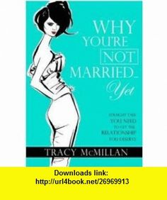 Why Youre Not Married - Yet (9781742704258) Tracy McMillan , ISBN-10: 1742704255  , ISBN-13: 978-1742704258 ,  , tutorials , pdf , ebook , torrent , downloads , rapidshare , filesonic , hotfile , megaupload , fileserve