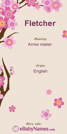 """Meaning of Fletcher: Fletcher is an English occupational surname meaning """"arrow maker"""