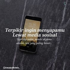Image may contain: phone and text Quotes Rindu, Quotes Lucu, Cinta Quotes, Quotes Galau, People Quotes, Daily Quotes, Wisdom Quotes, Quotes For Him, Muslim Quotes