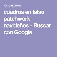 cuadros en falso patchwork navideños - Buscar con Google Online Business, Google, Madonna, Scrappy Quilts, Molde, Templates, Flamenco Dancers, Vintage Sewing, Travel Items