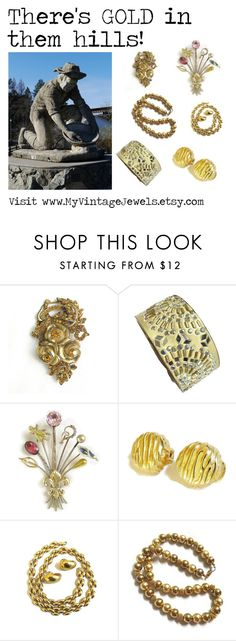 """There's GOLD in them hills!"" by myvintagejewels ❤ liked on Polyvore featuring vintage, women's clothing, women, female, woman, misses and juniors"