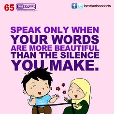 "#065 Ahmad Says: ""Speak only when your words are more beautiful than the silence you make."""