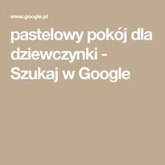 pastelowy pokój dla dziewczynki - Szukaj w Google
