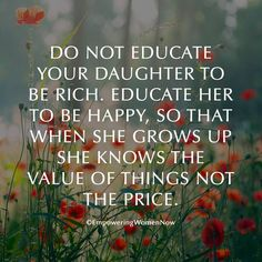 ... so she knows the value of things!