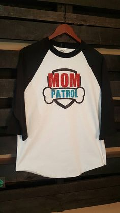 Perfect shirt for a Paw Patrol themed party or if you just love Paw Patrol like we do! Mom Patrol, Dad Patrol, Sister Patrol, Brother Patrol....you tell me what you want it to say! Check out this item in my Etsy shop https://www.etsy.com/listing/463952446/mom-patrol-baseball-tee-dad-sister