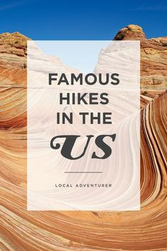 The Wave + Other Famous Hikes in the US that Have Competitive Lotteries // localadventurer.com